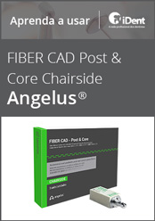 Aprenda a usar: FIBER CAD Post & Core Chairside Angelus