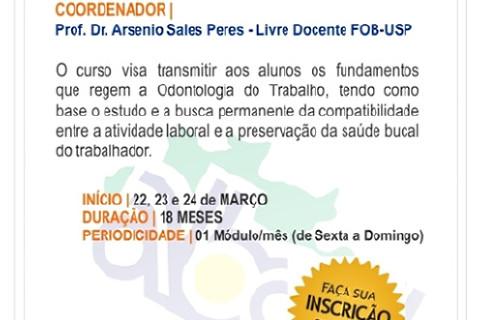 Curso de Especialização em Odontologia do Trabalho. Prof. Coordenador: Arsenio Sales Peres, Professor Titular da FOB-USP. Local: ABCD Campo grande-MS